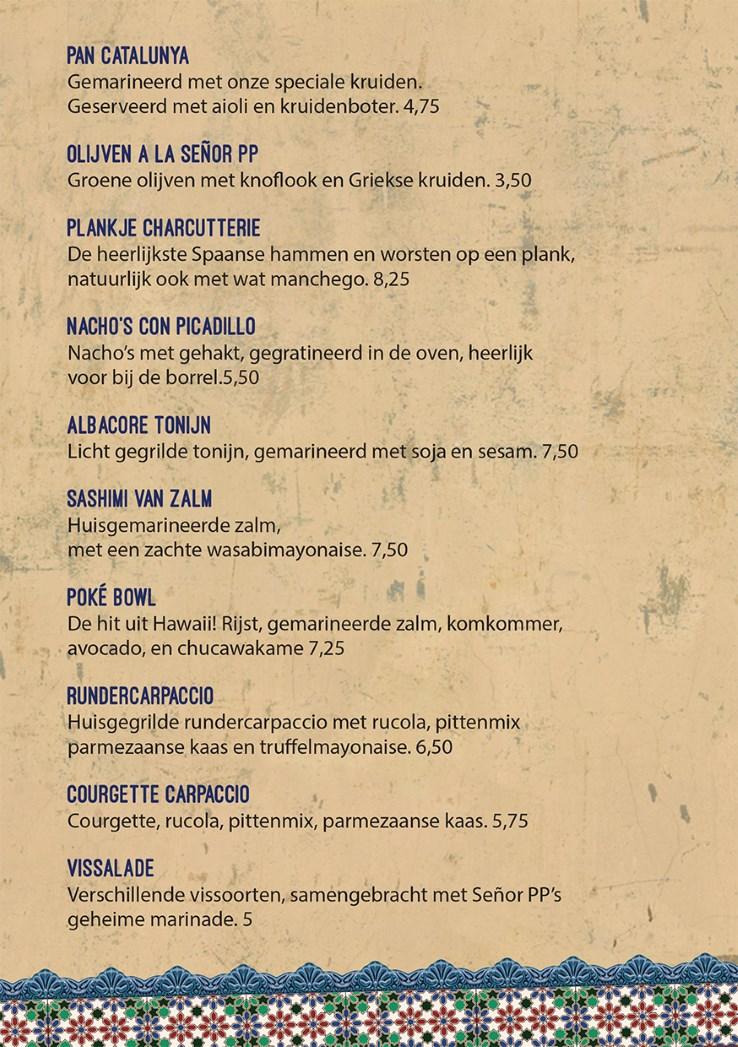 Pan catalunya, Olijven a la Senõr PP, Plankje charcutterie, Nacho's con picadillo, Albacore tonijn, Sashimi van zalm, Poké bowl, Rundercarpaccio, Courgette carpaccio, Vissalade